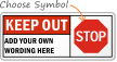 Keep Out Sign: ADD YOUR WORDING HERE