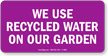 We Use Recycled Water Sign