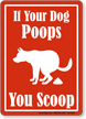 If Your Dog Poops You Scoop Sign