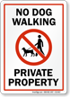 No Dog Walking Private Property Sign