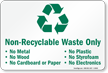 Non-Recyclable Waste Only, No Metal, No Wood Sign