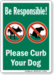Be Responsible Please Curb Your Dog Sign