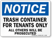 Trash Container For Tenants Only Others Prosecuted Sign