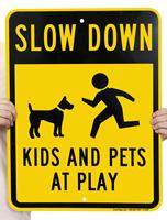 Slow Down Kids & Pets at Play Sign