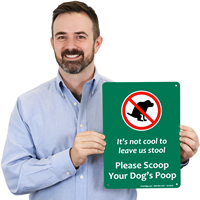 Not Cool To Leave Stool, Scoop Poop Sign