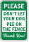 Don't Let Dog Pee On Fence Sign