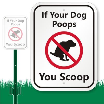 Dog Poop Sign If Your Dog Poops You Scoop Sign Sku K 7334