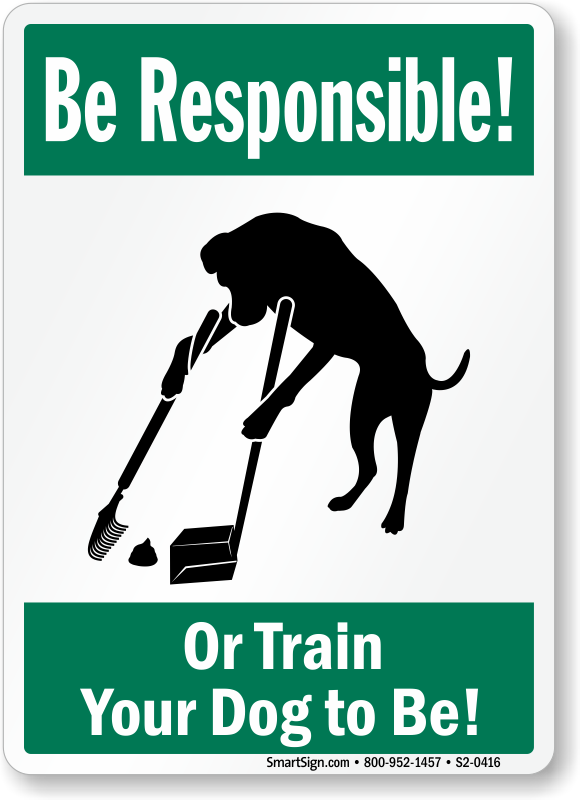 Be Responsible Or Train Your Dog Humorous Dog Poop Sign